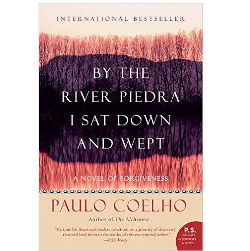 By the River Piedra I Sat Down and Wept: A Novel o